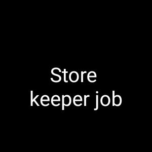 I need Store Keeper job