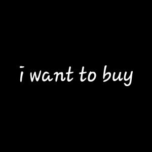 i want to buy
