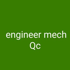 mechanical engineer qa/qc looking job