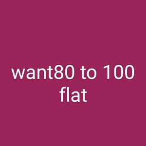 required 80 to 100 flats apartment