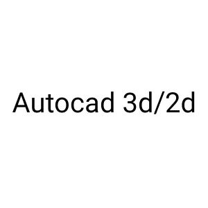 Design & drawing Autocad 3D; 2D