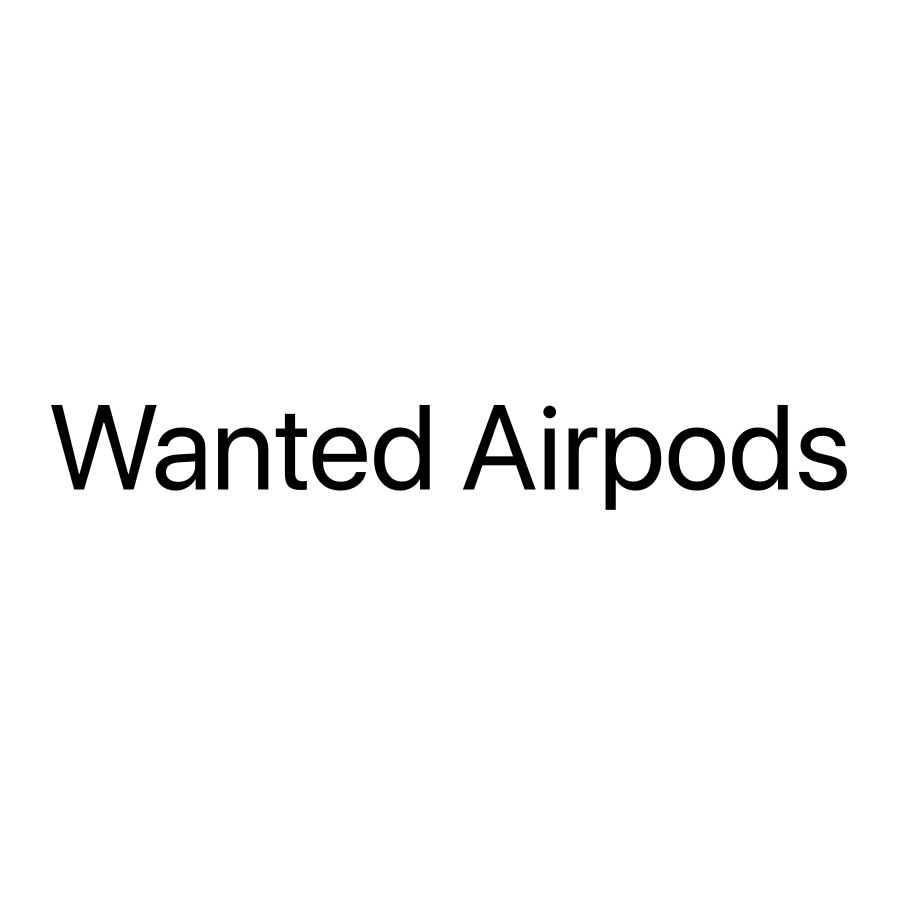 Airpod wanted