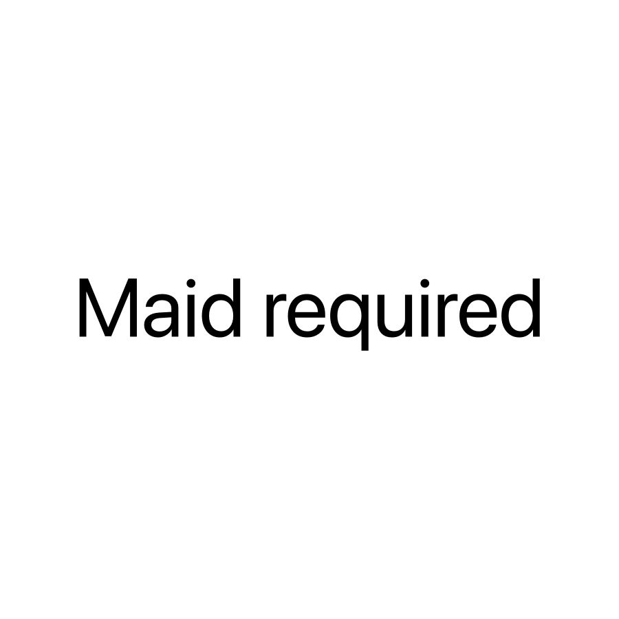 Maid required