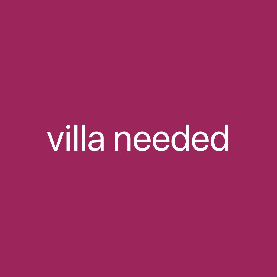 Villa needed