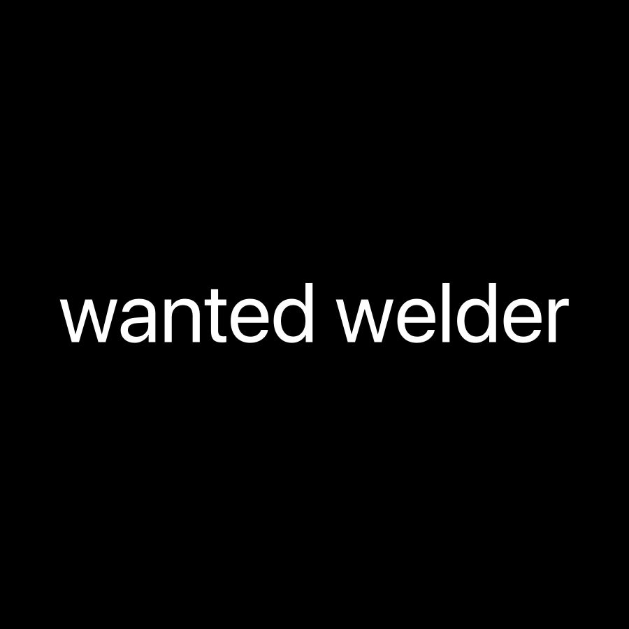 Wanted welders