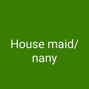 House maid/nany required
