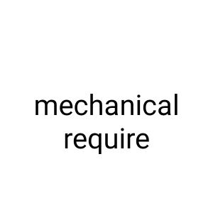 mechanical required