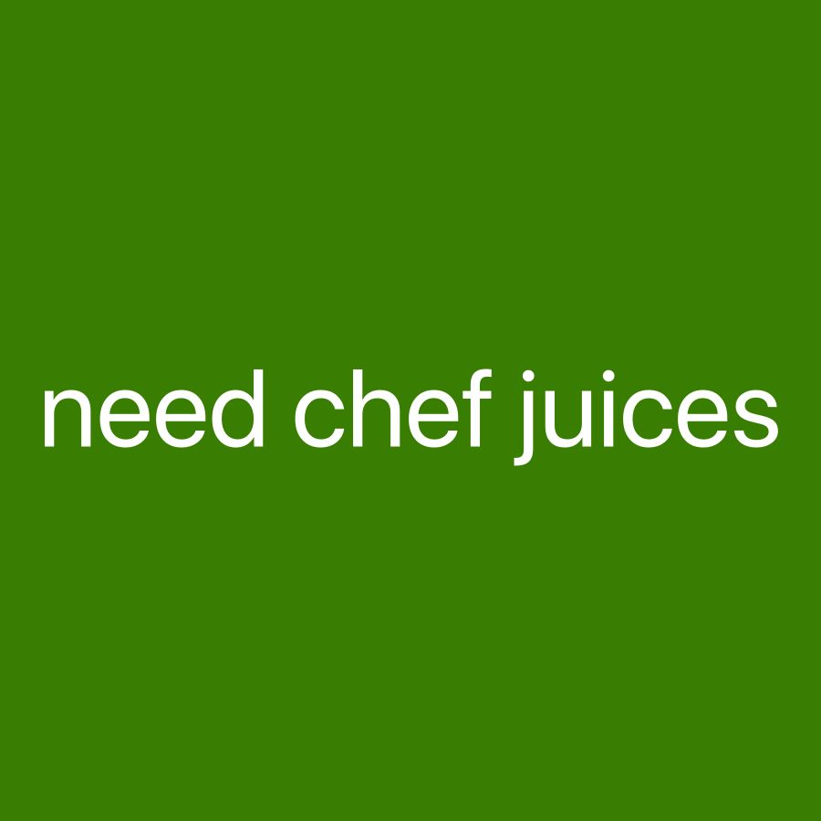 need chef for juices