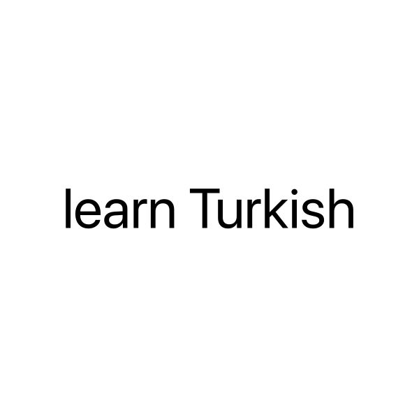 If you want to learn Turkish call