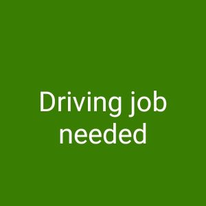 want to driving job.