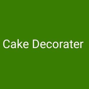 cake Decorater requested