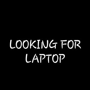 I am looking for a laptop