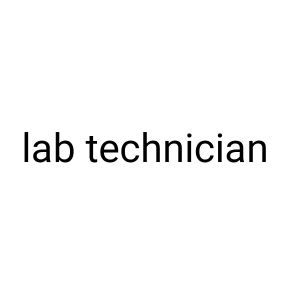 looking for a lab technician