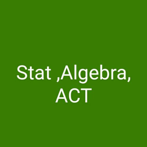 ACT , STAT , ALGEBRA